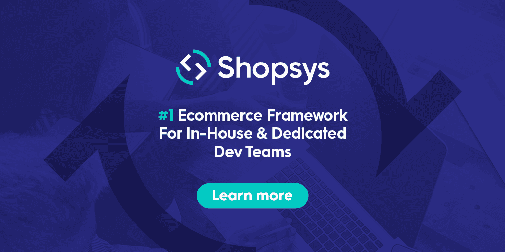1 Ecommerce Framework For In-house & Dedicated Dev Teams